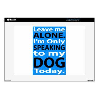 Solamente hablando a mi perro hoy calcomanías para portátiles