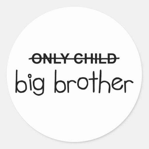 Solamente hermano mayor pegatina redonda