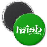Solamente irlandés cuando estoy bebiendo imanes para frigoríficos