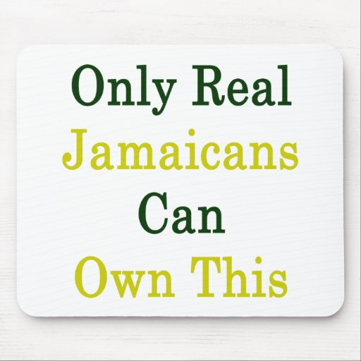 Solamente Jamaicans real puede poseer esto Tapete De Ratón