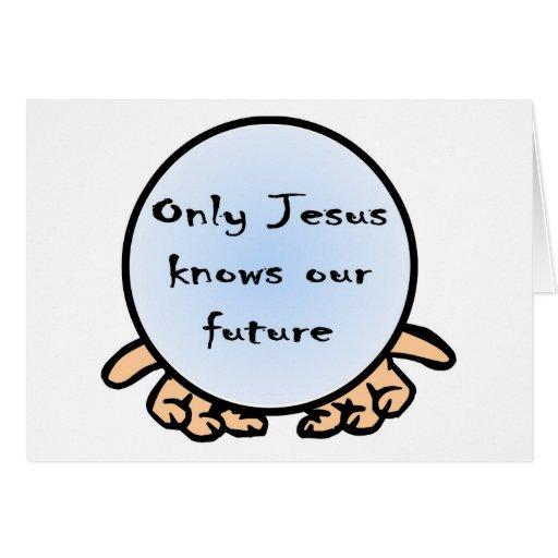 Solamente Jesús sabe nuestro globo cristiano futur Tarjetón