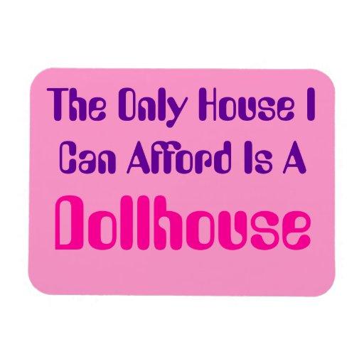 Solamente la casa que puedo Afford es imán del Dol
