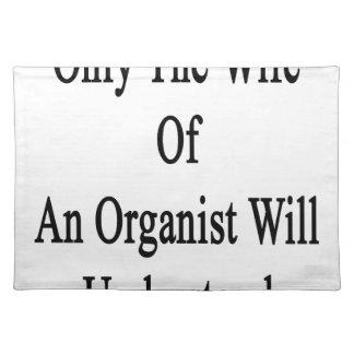 Solamente la esposa de un organista entenderá manteles