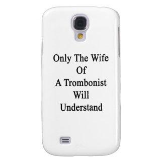 Solamente la esposa de un trombón entenderá funda para galaxy s4