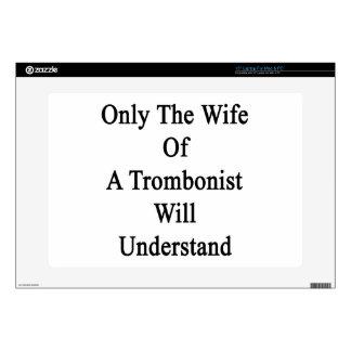 Solamente la esposa de un trombón entenderá skins para portátiles