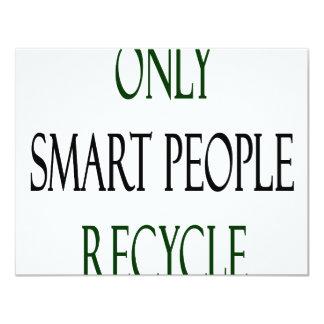 """Solamente la gente elegante recicla invitación 4.25"""" x 5.5"""""""