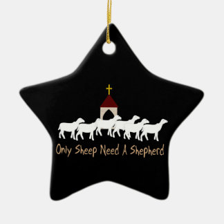 Solamente las ovejas necesitan al pastor adorno de cerámica en forma de estrella