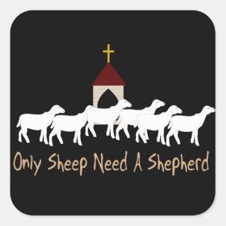 Solamente las ovejas necesitan al pastor pegatina cuadrada