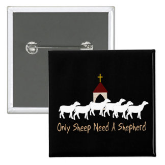 Solamente las ovejas necesitan al pastor pin