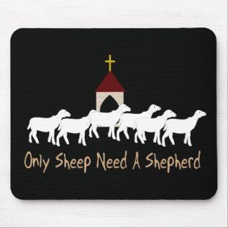 Solamente las ovejas necesitan al pastor tapetes de ratón