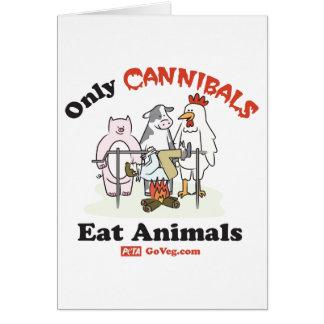 Solamente los caníbales comen la tarjeta de los an