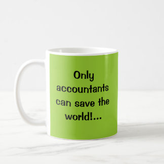 ¡Solamente los contables pueden ahorrar el mundo!  Taza Básica Blanca