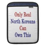 Solamente los coreanos del norte reales pueden pos funda para iPads