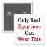 Solamente los egipcios reales pueden llevar esto pin