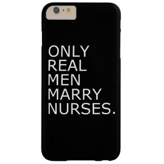 Solamente los hombres reales casan a enfermeras funda de iPhone 6 plus barely there