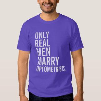 Solamente los hombres reales casan a optometristas polera