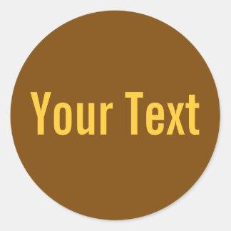SOLAMENTE marrón del COLOR el   + su texto Pegatinas Redondas