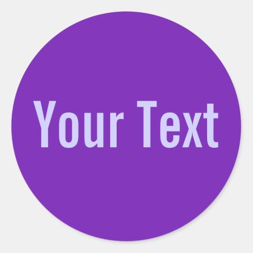 SOLAMENTE púrpura del COLOR el | + su texto Pegatina Redonda