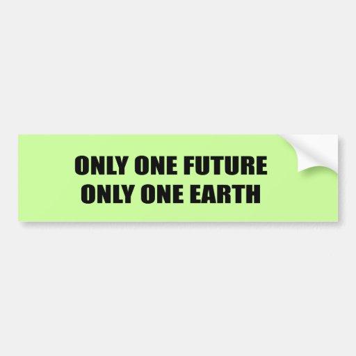 SOLAMENTE UN FUTURO. SOLAMENTE UNA TIERRA PEGATINA DE PARACHOQUE