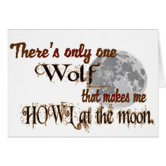 Solamente un lobo para mí tarjeta de felicitación
