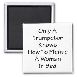 Solamente un trompetista sabe satisfacer a una muj imán de frigorífico