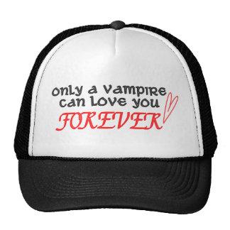 solamente un vampiro puede amarle para siempre gorros