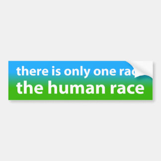 Solamente una raza: La raza humana Pegatina Para Auto