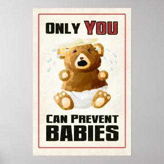 Solamente USTED puede prevenir a bebés Posters