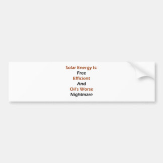 Solar Energy Is Free Efficient And Oil's Worse Nig Car Bumper Sticker