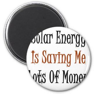 Solar Energy Is Saving Me Lots Of Money Fridge Magnets