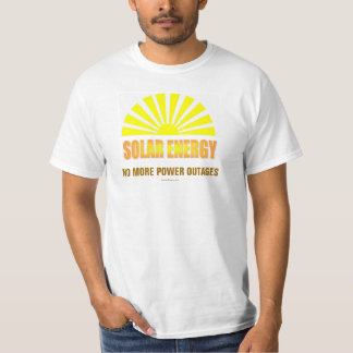 Solar Energy No More Power Outages tshirt