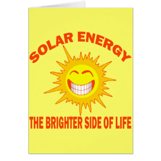 SOLAR ENERGY THE BRIGHTER SIDE OF LIFE CARD