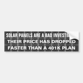 SOLAR PANELS ARE A BAD INVESTMENT ... CAR BUMPER STICKER