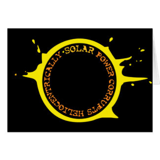 Solar power corrupts heliocentrically greeting card