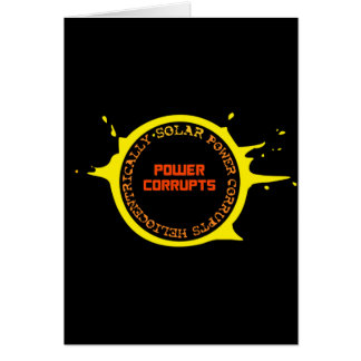 Solar Power Corrupts Heliocentrically Cards