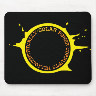 Solar power corrupts heliocentrically mouse pads