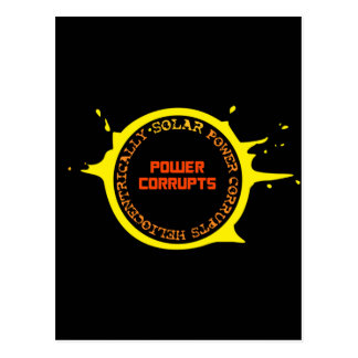 Solar Power Corrupts Heliocentrically Postcard