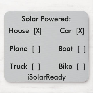 Solar Powered:, House  [X], Car  [X], Boat  [  ... Mouse Pad