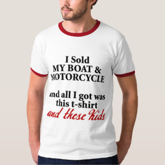 Sold My Boat and Motorcycle T-Shirt