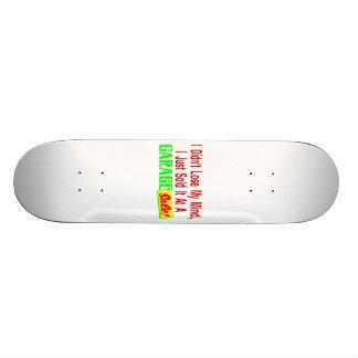 Sold My Mind At Garage Sale Skateboard