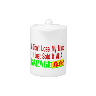 Sold My Mind At Garage Sale Teapot