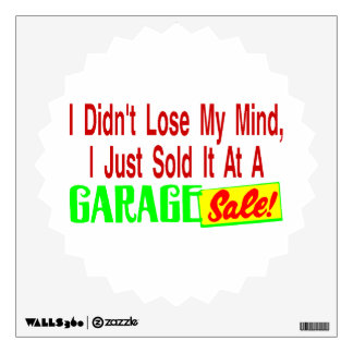 Sold My Mind At Garage Sale Wall Decal