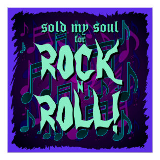 Sold My Soul For Rock N Roll Purple Green Blue Poster