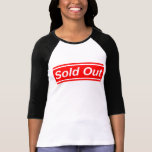 Sold Out T-shirt at Zazzle