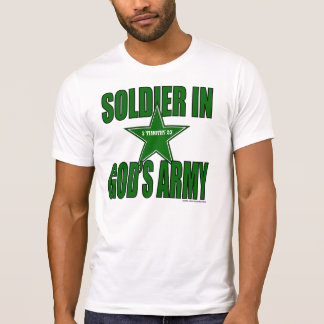 SOLDIER IN GOD'S ARMY T-SHIRT