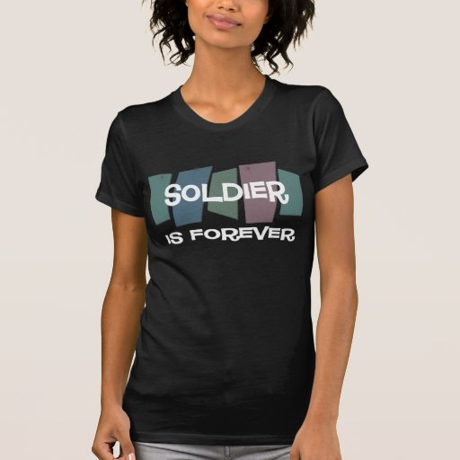 Soldier Is Forever Tshirts