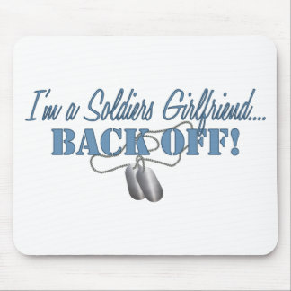 Soldiers Girlfriend...BACK OFF! Mouse Pad