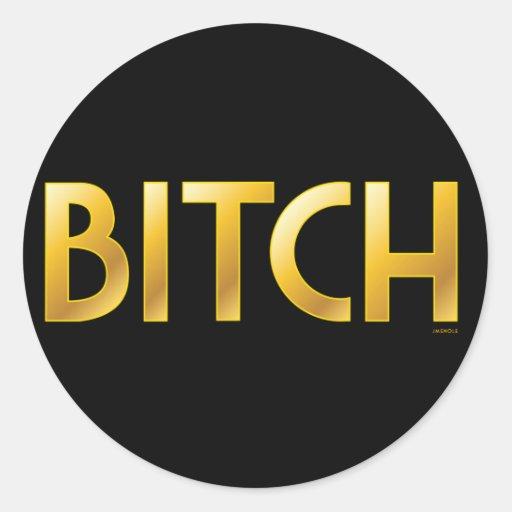 Solid Gold Bitch Classic Round Sticker