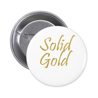 Solid Gold Pinback Button