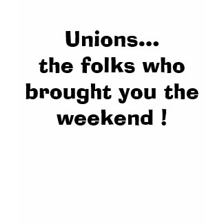 SOLIDARITY that is...Unions brought the Weekend shirt